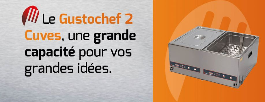 Gustochef 2 cuves, bain-marie professionnel de fabrication française